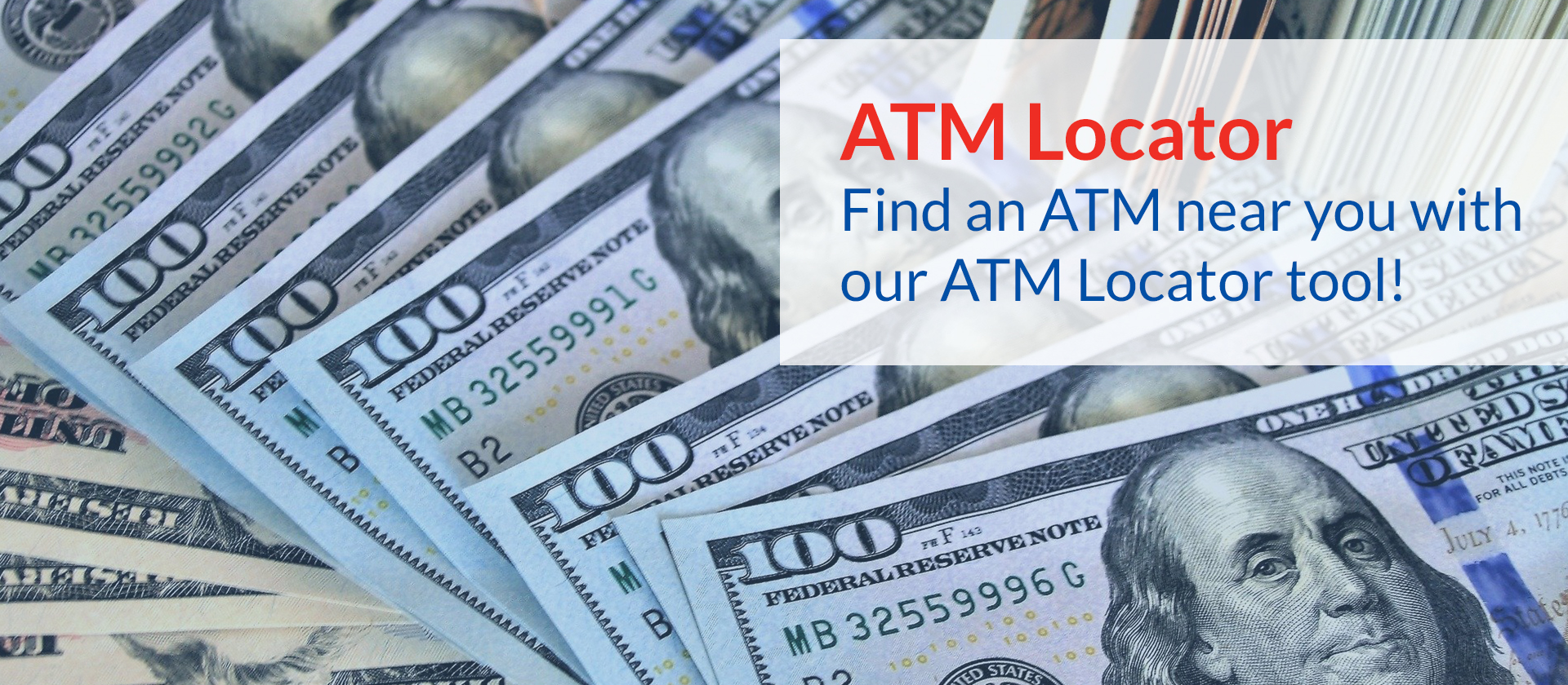Find an ATM near you with our ATM Locator tool!
